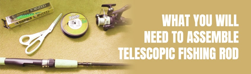 What-you-will-need-to-assemble-telescopic-fishing-rod